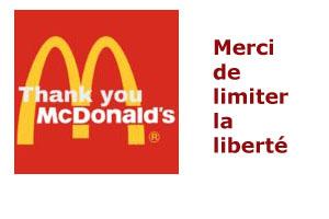 Merci MCDonald's de limiter notre liberté